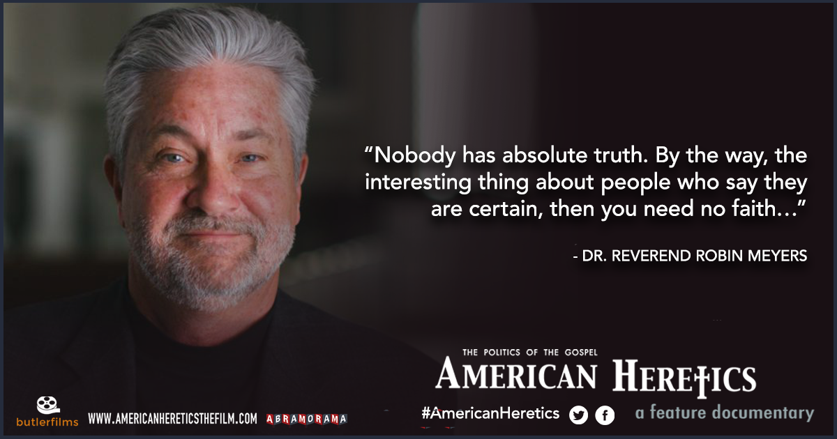 "Quote from Dr. Rev. Robin Meyers in film ""American Heretics"""