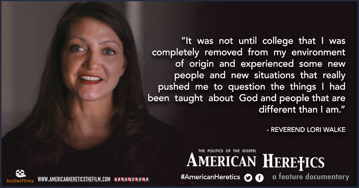 "Quote from Rev. Lori Walke in film ""American Heretics"""